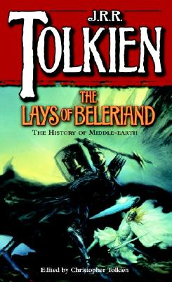 The Lays of Beleriand By Tolkien, J. R. R.