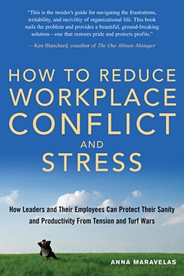 How To Reduce Workplace Conflict And Stress By Maravelas, Anna